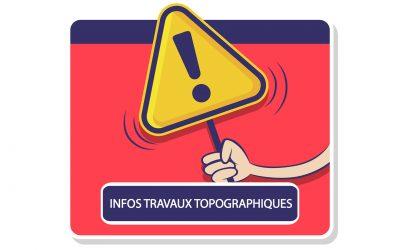 #Infos travaux topographiques